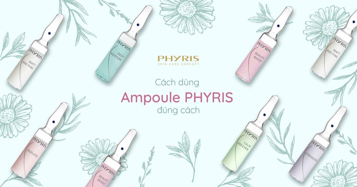 Cách dùng ống Ampoule của Phyris vô cùng đơn giản nhưng cũng có nhiều điều cần lưu ý.